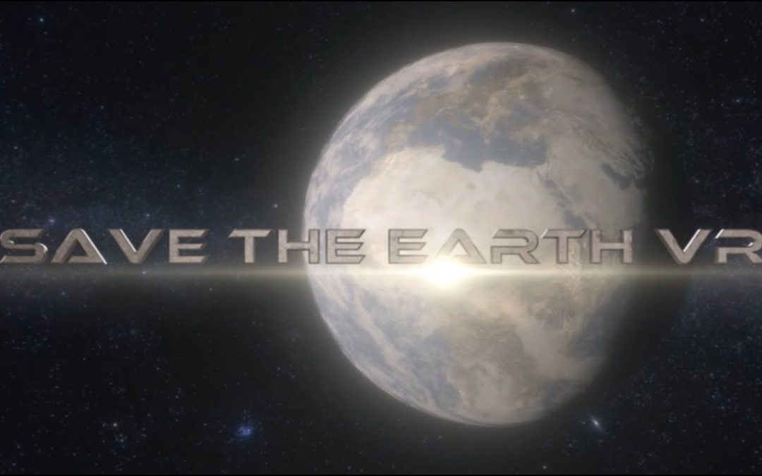 New Virtual Reality game – Save the Earth VR